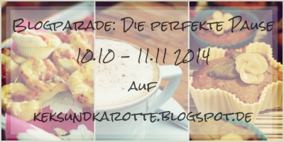 Blog-Parade - Die perfekte Pause (vom 10.10.2014 - 11.11.2014) auf Keks&Karotte