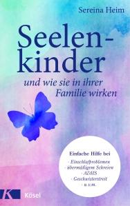 Seelenkinder und wie sie in ihrer Familie wirken von Sereina Heim